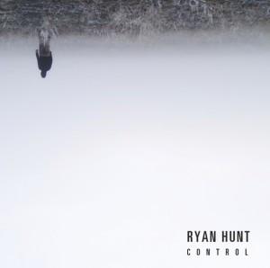 Ryan Hunt – Control