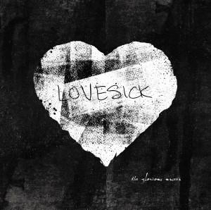 The Glorious Unseen – Lovesick