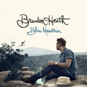 Brandon Heath – Blue Mountain