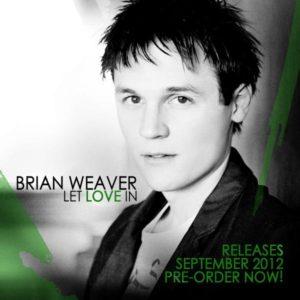 Brian Weaver – Let Love In