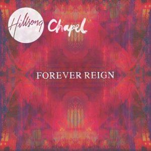Hillsong Chapel – Forever Reign