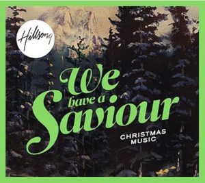 Hillsong – We Have a Saviour