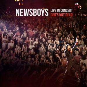 Newsboys – Live in Concert: God's Not Dead
