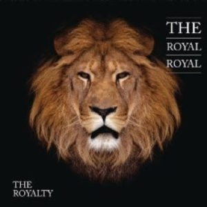 The Royal Royal – The Royalty
