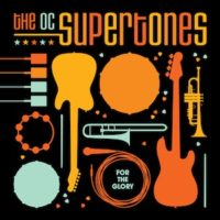 The O.C. Supertones &#8211; For the Glory