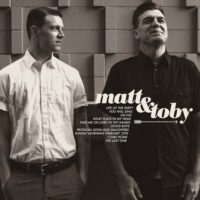 Matt &amp; Toby &#8211; Matt &amp; Toby
