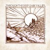 The Oh Hellos – Through the Deep, Dark Valley