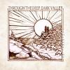 The Oh Hellos – Through the Deep, Dark Valley