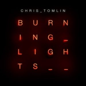 Chris Tomlin – Burning Lights