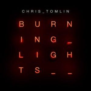Chris Tomlin – Burning Lights