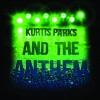 Kurtis Parks and the Anthem – Kurtis Parks and the Anthem EP