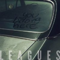 Leagues – You Belong Here