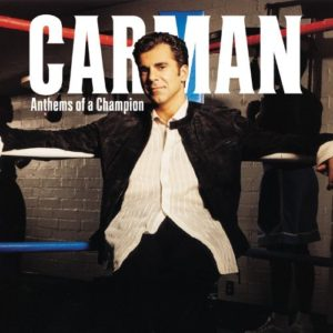 Carman – Anthems Of A Champion | Reviews | Indie Vision Music