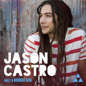 Jason Castro – Only A Mountain