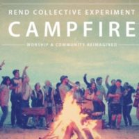 Rend Collective Experiment – Campfire