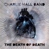 Charlie Hall – The Death of Death