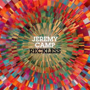 Jeremy Camp – Reckless