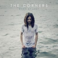 The Corners – Born At Last