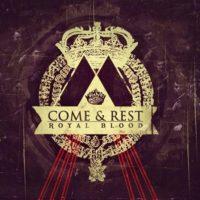 Come & Rest – Royal Blood