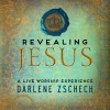 Darlene Zschech &#8211; Revealing Jesus