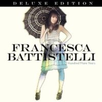 Francesca Battistelli – Hundred More Years: Deluxe Edition