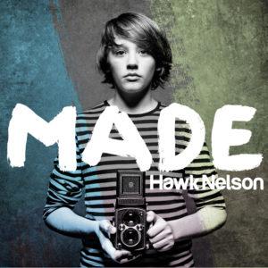 Hawk Nelson – Made
