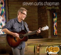 Steven Curtis Chapman – Deep Roots