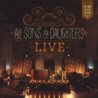 All Sons And Daughters – Live