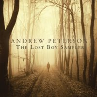 Andrew Peterson – The Lost Boy Sampler