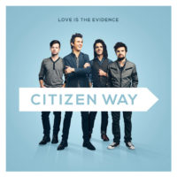 Citizen Way – Love Is The Evidence