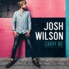 Josh Wilson &#8211; Carry Me