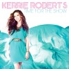 Kerrie Roberts &#8211; Time For The Show