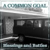 A Common Goal - Blessings and Battles