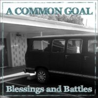 A Common Goal – Blessings and Battles