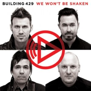 Building 429 – We Won't Be Shaken