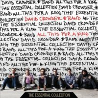 David Crowder Band – All This For a King: The Essential Collection