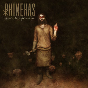 Phinehas – The Last Word is Yours to Speak