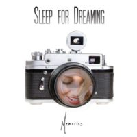 Sleep for Dreaming – Memories
