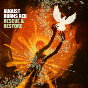 August Burns Red – Rescue and Restore