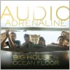 Audio Adrenaline - Big House To Ocean Floor