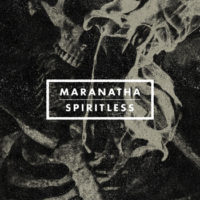 "Maranatha ""Spiritless"" Ep Available Now"