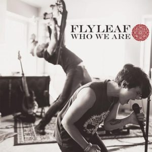 Flyleaf – Who We Are