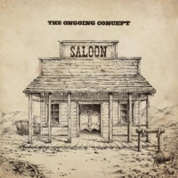 The Ongoing Concept – Saloon