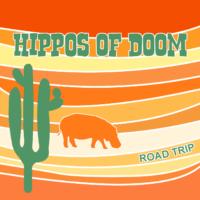 Hippos of Doom – Road Trip EP