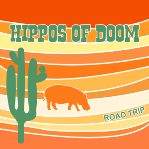 Hippos of Doom Road Trip cover
