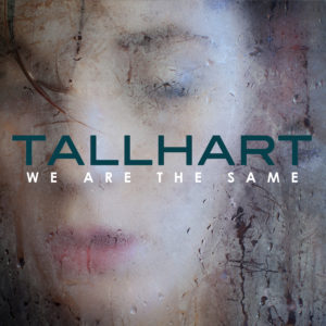 Tallhart – We Are the Same