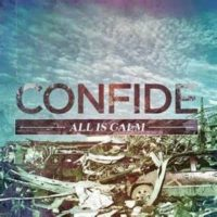 Confide – All is Calm