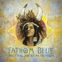 Fathom Blue – The Final American Frontier