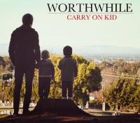 Worthwhile – Carry on Kid