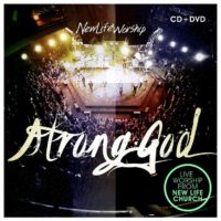New Life Worship – Strong God